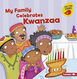 My Family Celebrates Kwanzaa (Holiday Time (Early Bird Stories ™))