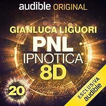 Fede nell'universo: PNL Ipnotica 8D - 20