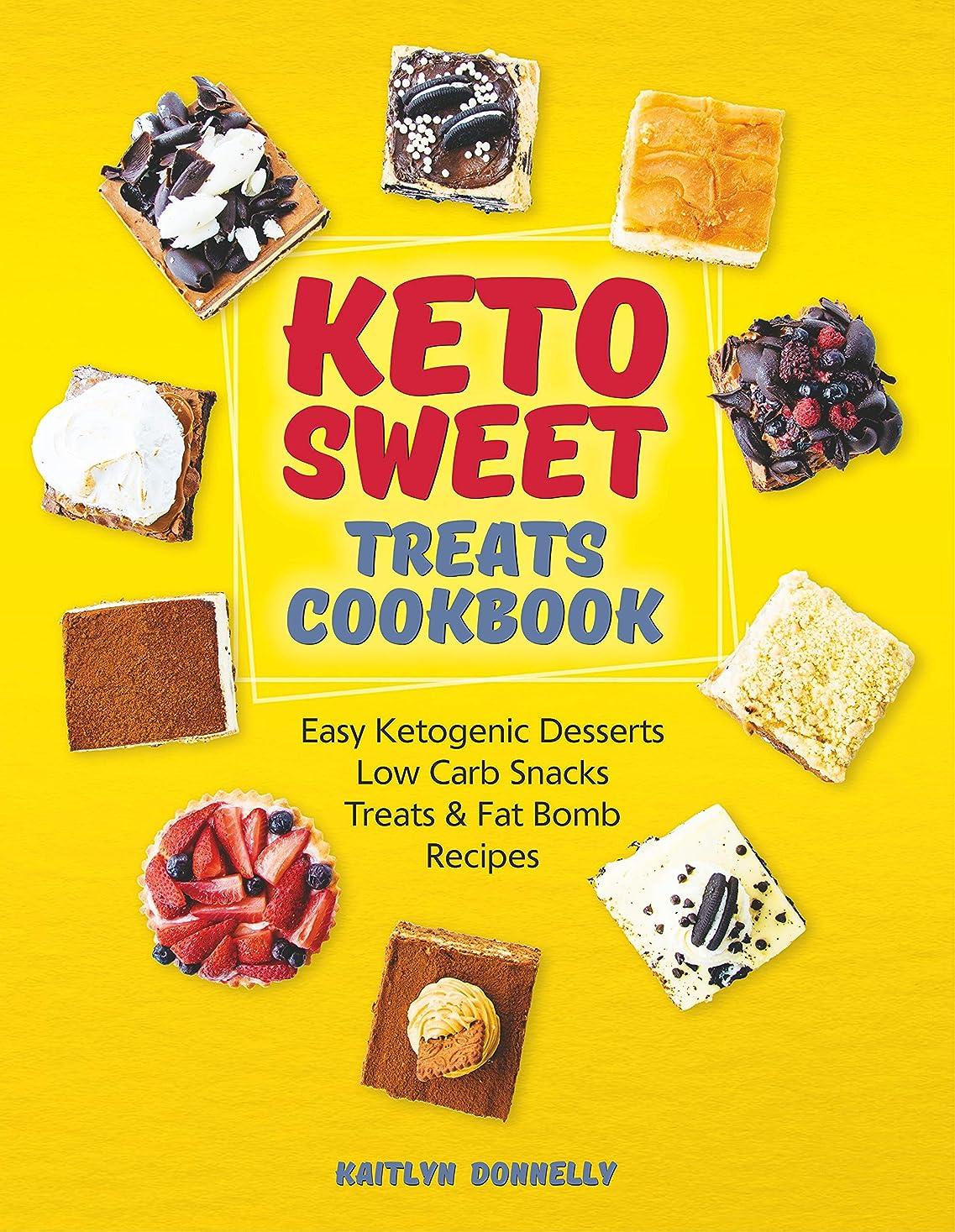 Keto Sweet Treats Cookbook: Easy Ketogenic Desserts, Low Carb Snacks, Treats & Fat Bomb Recipes (best keto dessert recipes) (English Edition)