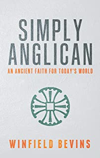 Simply Anglican: An Ancient Faith for Today's World (English Edition)