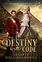 The Destiny Code: The Soldier and the Mystic (Daughters of the Empire Book 1)