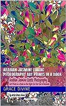 Arabian Jasmine Exotic Photography Art Prints in a Book (English Edition)