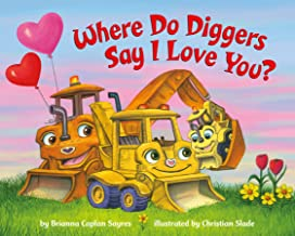Where Do Diggers Say I Love You?