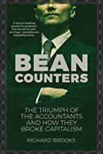 Bean Counters: The Triumph of the Accountants and How They Broke Capitalism (English Edition)