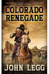 Colorado Renegade: A Classic Western (Colorado Territory Book 3) Kindle Edition