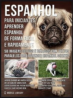 Espanhol para iniciantes - Aprender espanhol de forma fácil e rapidamente com Pugs: 50 imagens de Pugs e diálogos com text...