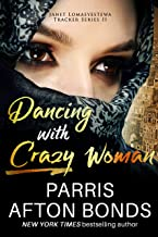 Dancing With Crazy Woman (Janet Lomayestewa, Tracker Book 2)
