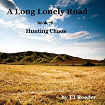 A Long Lonely Road, Hunting Chaos, Book 78