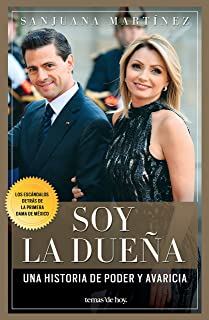 Soy la dueña: De Televisa a los Pinos. La historia de la Primera Dama (Spanish Edition)