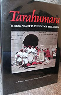 Tarahumara: Where Night Is the Day of the Moon