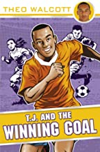 T.J. and the Winning Goal (T.J. (Theo Walcott) Book 4)