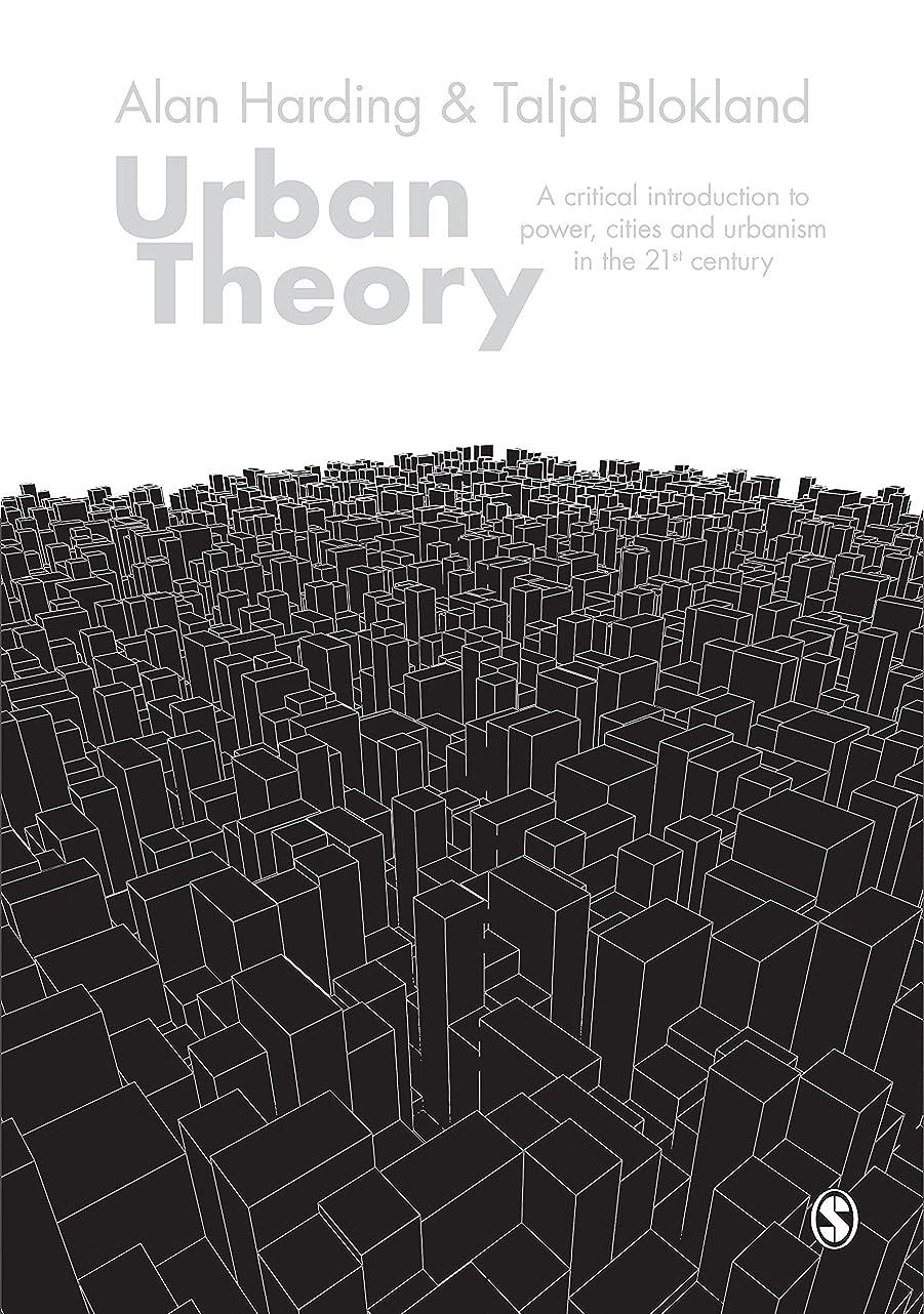 メンタル噴出する航空Urban Theory: A critical introduction to power, cities and urbanism in the 21st century (English Edition)