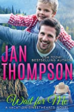 Wait for Me: Family Love Story in Alaska... A Christian Romance Novel with a Sidearm of Suspense (Vacation Sweethearts Book 3)