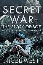 Secret War: The Story of SOE - Britain's Wartime Sabotage Organisation