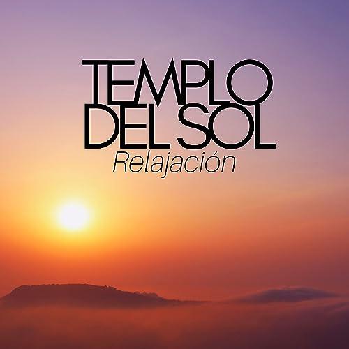 Templo del Sol: Relajación, Yoga, Meditación, Sonidos de la ...