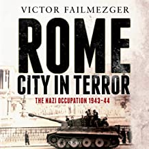 Rome - City in Terror: The Nazi Occupation 1943-44