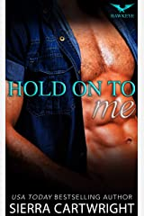Hold On To Me (Hawkeye Book 4) Kindle Edition
