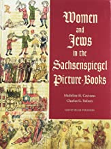 Women and Jews in the Sachsenspiegel Picture-Books (Studies in Medieval and Early Renaissance Art History) (English, Middle High German and Latin Edition)