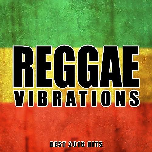 Reggae Vibrations - Best 2018 Hits: Positive Jamaican