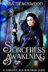 Sorceress Awakening (A Gargoyle and Sorceress Tale Book 1) Kindle Edition