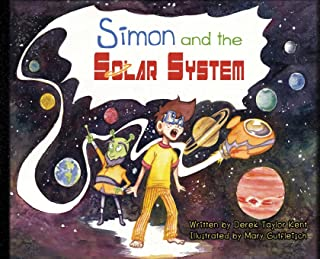 Simon and the Solar System (Hand-painted S.T.E.A.M. Space Book for Ages 3-9. Makes science fun)