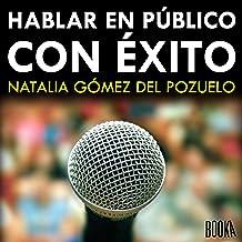 Hablar en Público con Exito [Speak in Public with Success]