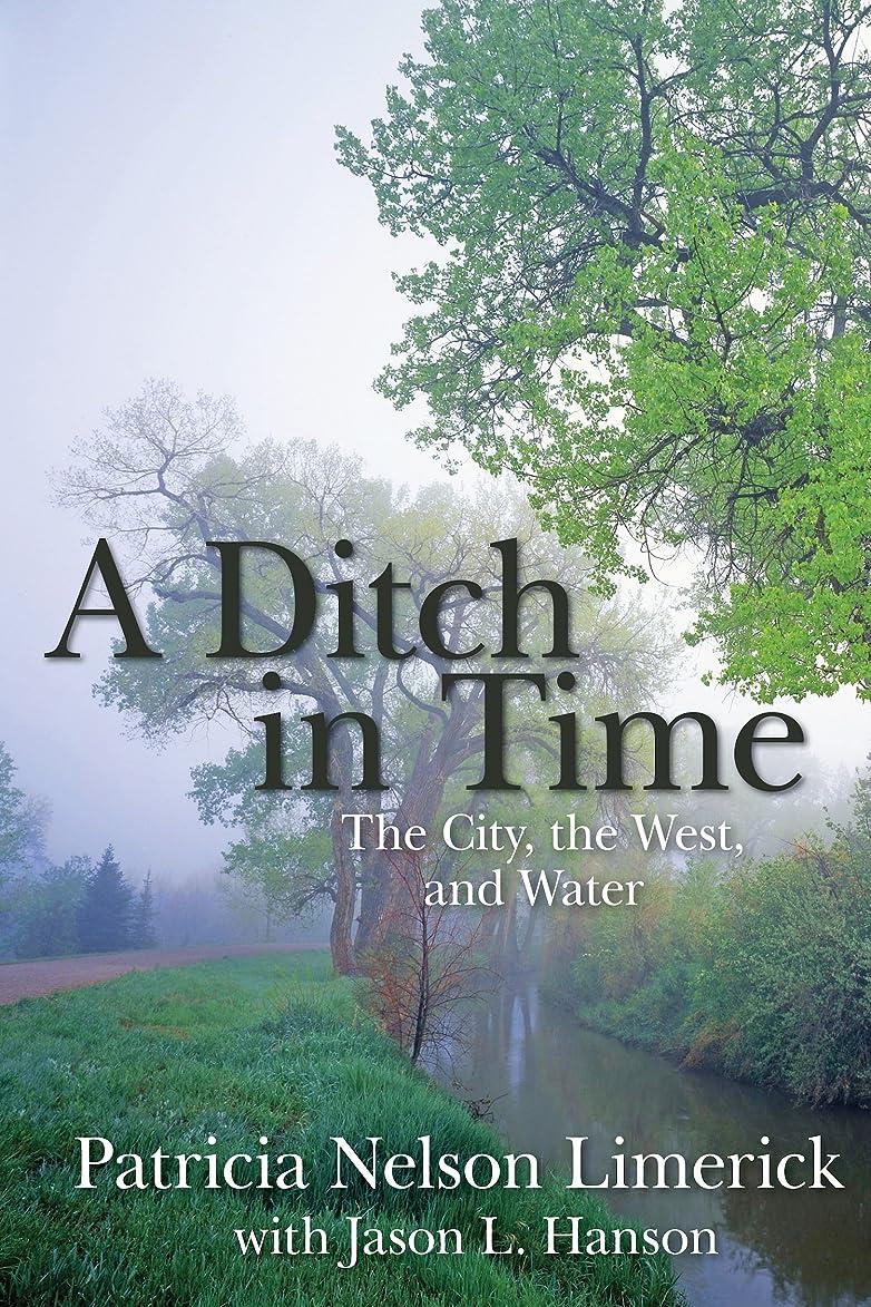 ケーブルましい証言A Ditch in Time: The City, the West and Water (English Edition)