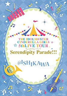 THE IDOLM@STER CINDERELLA GIRLS 5thLIVE TOUR Serendipity Parade!!!@ISHIKAWA [Blu-ray]