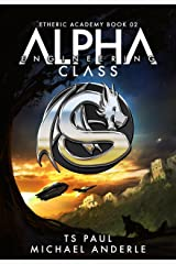Alpha Class - Engineering: A Kurtherian Gambit Series (The Etheric Academy Book 2) Kindle Edition