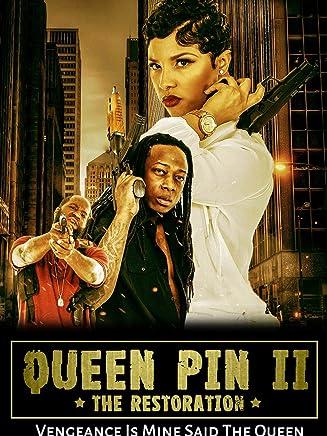 """Queen Pin II""""The Restoration"""""""