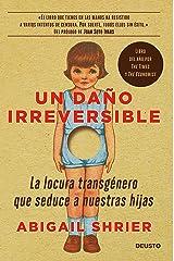 Un daño irreversible: La locura transgénero que seduce a nuestras hijas (Sin colección) (Spanish Edition) Format Kindle