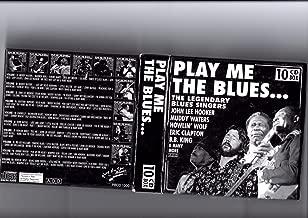 Muddy Waters, Elmore James, B.B. King, Jeff Beck, John Lee Hooker, John Mayall..