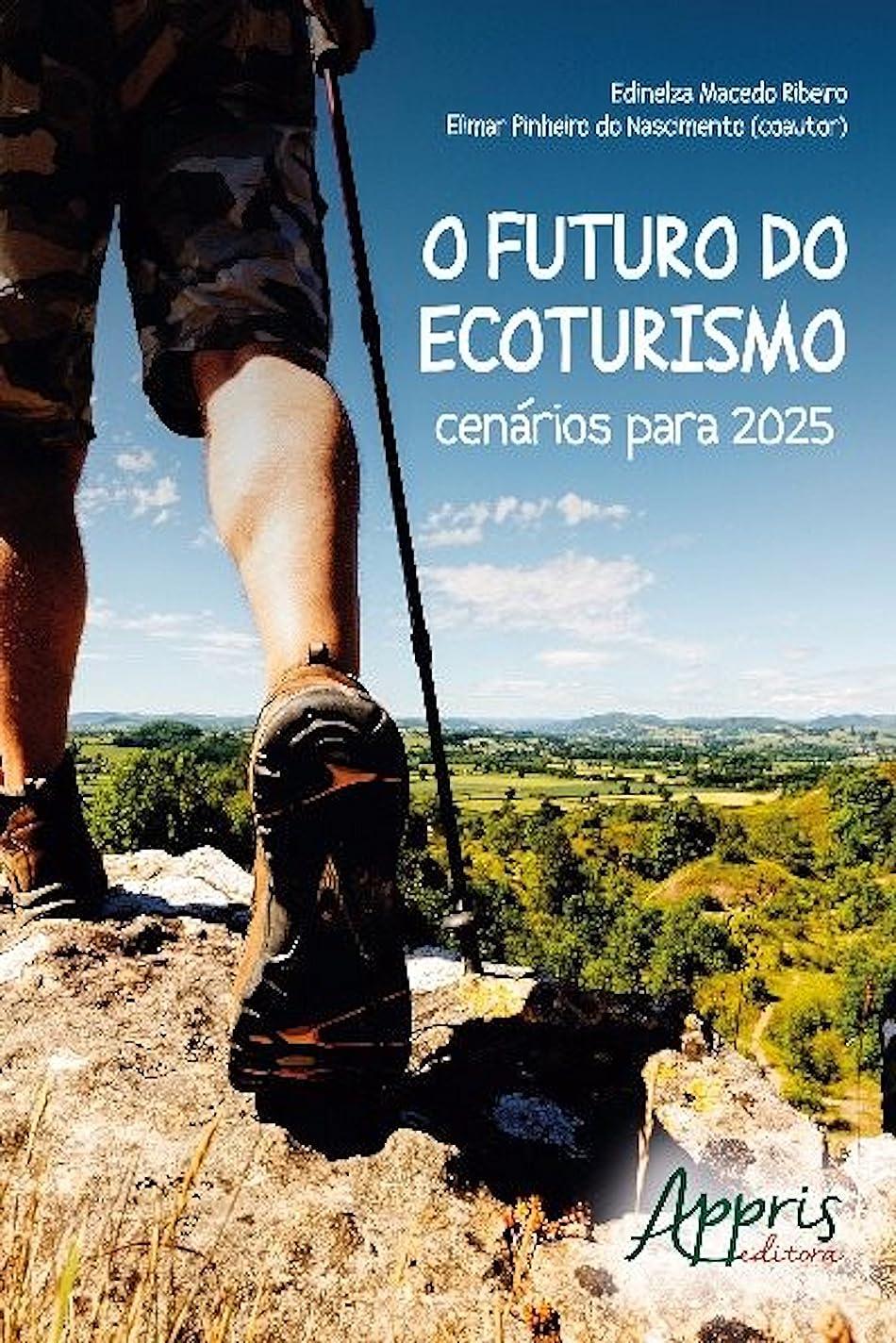 名前を作るおなかがすいた保持するO futuro do ecoturismo: cenários para 2025 (Ambientalismo e Ecologia) (Portuguese Edition)