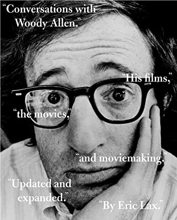 Conversations With Woody Allen: His Films, the Movies, and Moviemaking