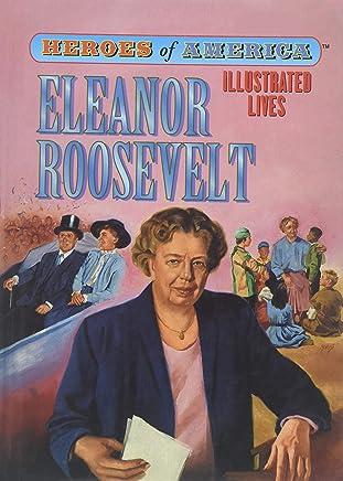 Eleanor Roosevelt (Heroes of America / Illustrated Lives)