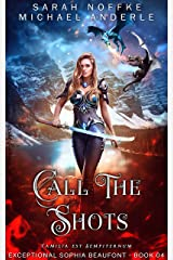 Call the Shots (The Exceptional Sophia Beaufont Book 4) Kindle Edition