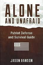 Alone and Unafraid - Patriot Defense Survival Guide