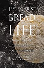 Jesus Christ, the Bread of Life: Daily Meditations for June (Exalting Christ Devotional Series Book 6)