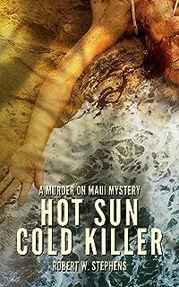 Hot Sun Cold Killer: A Murder on Maui Mystery