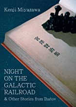 Night on the Galactic Railroad and Other Stories from Ihatov (Modern Japanese Classics) (English Edition)
