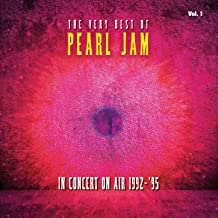 The Very Best Of Pearl Jam: In Concert on Air 1992 - 1995, Vol. 1 (Live)