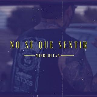 No sé que sentir (feat. Carlos Navarro, Alberto Borja, Jack Marquez & Elvis Ortega) [Explicit]