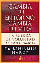 CAMBIA TU ENTORNO, CAMBIA TU VIDA (Spanish Edition)