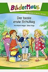 Bildermaus - Der beste erste Schultag: Mit Bildern lesen lernen - Ideal für die Vorschule und Leseanfänger ab 5 Jahre Kindle Ausgabe