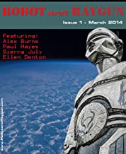 Robot and Raygun - Issue 1 March 2014