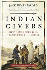 Indian Givers: How Native Americans Transformed the World Paperback