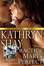 Practice Makes Perfect (Serenity House Book 1)