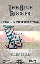The Blue Rocker: Digital Fantasy Fiction Short Story (Digital Fiction Short Story)