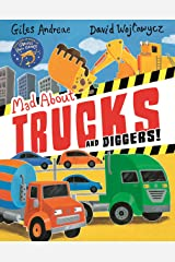 Mad About Trucks and Diggers! Kindle Edition