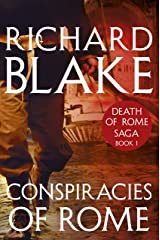 Conspiracies of Rome (Death of Rome Saga Book One) (Aelric 1) Kindle Edition
